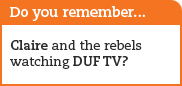 Do you remember Claire and the rebels watching DUF TV?